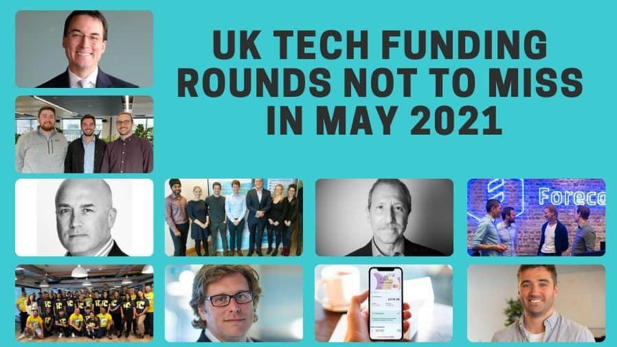UK funding rounds May 2021
